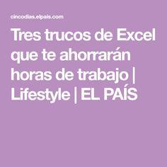 Tres trucos de Excel que te ahorrarán horas de trabajo   Lifestyle   EL PAÍS