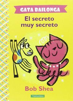 """Gata Bailonga. El secreto muy secreto"" - Apego, Literatura y Materiales respetuosos"