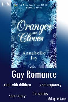 Oranges and Cloves by Annabelle Jay - contemporary gay romance books, Christmas #mmromance #gayromancebooks #readwithofelia Romance Books, Short Stories, Jay, Holiday, Christmas, Rainbow, Contemporary, Reading, Blog