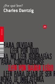 ¿Por qué leer? / Charles Dantzig ; traducción de Elena M. Cano e Íñigo Sánchez-Paños