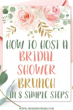 How to host a bridal shower brunch in 8 simple steps including bridal shower brunch food ideas decorations invitations games and favors via modernmoh Simple Bridal Shower, Bridal Shower Rustic, Bridal Shower Luncheon, Bridal Shower Party Favor, Bridal Shower Ideas Spring, Gifts For Bridal Shower Games, Food For Bridal Shower, Bridal Shower Appetizers, Bridal Shower Gifts For Bride