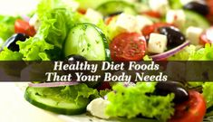 Healthy Diet Foods simply entitle eating more foods derived from plants – vegetables, fruits, whole grains and legumes and limit highly processed foods