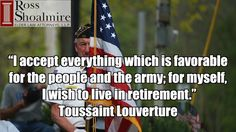 """""""I accept everything which is favorable for the people and the army; for myself, I wish to live in retirement."""" Toussaint Louverture  Get prepared.  Contact Ross and Shoalmire LLP for a free consultation:  9032235653  http://txaust.in/rs-free-consultation"""