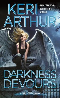 Darkness Devours- book 3 in Keri Arthur's Dark Angels series, LOVE this series!