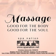 Massage  Good for the body Good for the soul....