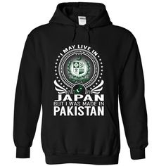 Live in Japan - ᗛ Made in PakistanI May Live in Japan But I Was Made in Pakistan. These T-Shirts and Hoodies are perfect for you! Get yours now and wear it proud!Pakistan