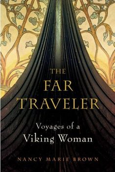 "Something to read: ""The Far Traveler: Voyages of a Viking Woman"" by Nancy Marie Brown is an excellent book which combines the available historical and archaeological evidence of a Viking woman who was one of the first European explorers to reach North America."