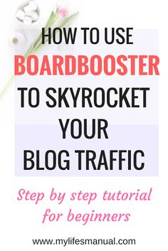 Boardbooster Strategy for Beginners. How I Tripled my Blog Traffic in 30 Days! - Mylifesmanual