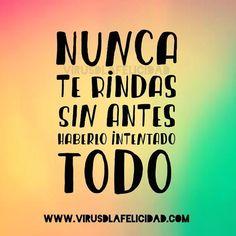 Nuncate rindas sin antes haberlo intentado todo.  www.virusdlafelicidad.com  #virusdlafelicidad #buenosdias #pensamiento #frase #frases #frasedeldia #actitud #mensaje #barcelona #optimismo #felicidad #frasevirus #inspiracion