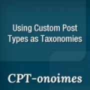 Using Custom Post Types As Taxonomies In WordPress with CPT-onomies