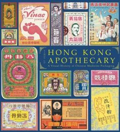 Hong Kong Apothecary: a Visual History of Chinese Medicine Packaging (Paperback): Simon Go Vintage Packaging, Vintage Labels, Vintage Posters, Packaging Design, Chinese Logo, Chinese Design, Vintage Graphic Design, Retro Design, Graphic Art