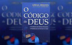 Segredos revelados no livro O Código de Deus, de Gregg Braden