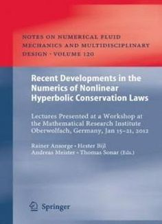 Recent Developments In The Numerics Of Nonlinear Hyperbolic Conservation Laws: Lectures Presented At A Workshop At The Mathematical Research Institute ... Fluid Mechanics And Multidisciplinary Design) free ebook