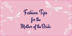Fashion Tips for the Mother of the mother: The mother of the bride is as excited as her daughter about her wedding. Present yourself with style at all the nuptial events with our fashion tips.