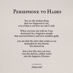 Persephone to Hades/ Nikita Gill Poem Quotes, Words Quotes, Wise Words, Life Quotes, Sayings, Trust Quotes, Peace Quotes, Relationship Quotes, Pretty Words