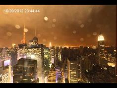 Hurricane Sandy hitting Manhattan:  from about Noon on the 29th Of October, till about half nine am on the 30th October, 2012.
