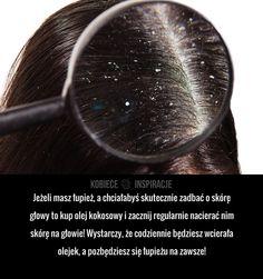 Jeżeli masz łupież, a chciałabyś skutecznie zadbać o skórę głowy to kup olej kokosowy i zacznij regularnie nacierać nim skórę ...
