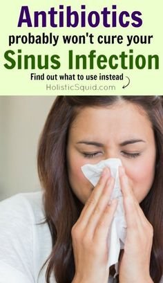 How to Treat a Sinus Infection without Antibiotics