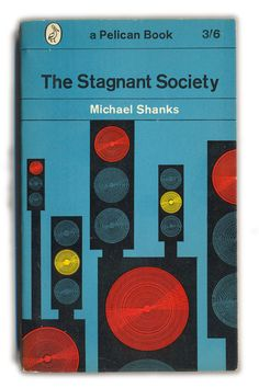 1964 Pelican Books - The Stagnant Society by Michael Shanks