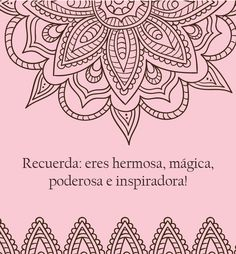 Recuerda: eres hermosa, mágica, poderosa e inspiradora! Yoga Quotes, Art Quotes, Yoga Mantras, Foto 3d, Love Phrases, Motivational Phrases, Affirmation Quotes, Girly Quotes, Mandala Art