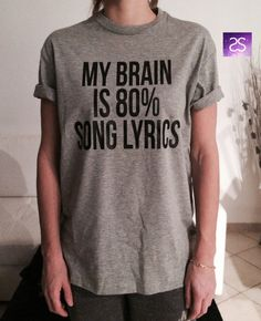 my brain is 80% song lyrics TShirt Unisex womens by stupidstyle