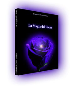 """Esce """"La Magia del Cuore"""" http://www.francescoamato.com/blog/2013/04/02/incoming-news-esce-la-magia-del-cuore/"""