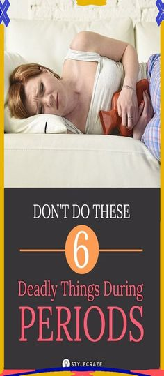 DON�T DO THIS 6 THINGS WHEN YOU HAVE PERIOD, IT MIGHT BE DEADLY