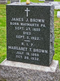 "Margaret ""Unsinkable Molly Brown"" Brown' age 65, cerebral hemorage, interred Cemetery of the Holy Rood, NY"