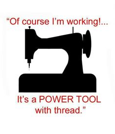 Haha love it and I love sewing and hunting don't consider it work