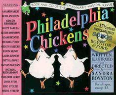 Philadelphia Chickens Words by Sandra Boynton Music by Sandra Boynton and Michael Ford Illustrated by Sandra Boynton