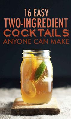 16 Two-Ingredient Cocktails Anyone Can Make - BuzzFeed love that these are all so easy to make!
