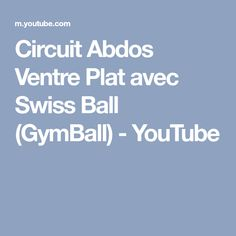 Circuit Abdos Ventre Plat avec Swiss Ball (GymBall) - YouTube