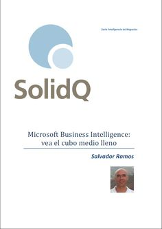 "Mi libro gratuito ""Microsoft Business Intelligence: vea el cubo medio lleno"" http://www.solidq.com/sqj/books/Pages/Microsoft-Business-Intelligence-vea-el-cubo-medio-lleno.aspx"