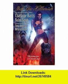 Must Love Hellhounds Publisher Berkley Trade; X edition Ilona Andrews ,   ,  , ASIN: B004VYVGCM , tutorials , pdf , ebook , torrent , downloads , rapidshare , filesonic , hotfile , megaupload , fileserve