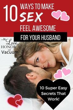 10 Ways to Make Sex Feel Great For Your Husband | Super simple things, because sex in marriage should be awesome!
