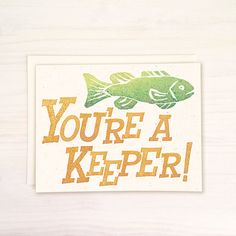 You're a Keeper  Greeting Card  Illustrated Notecard