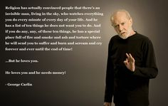 George #Carlin quote about #god, #Atheism, #Christianity