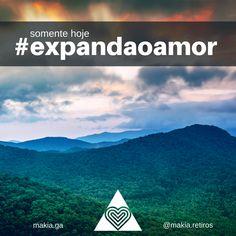 somente hoje compartilhe e expanda o seu amor #expandaoamor