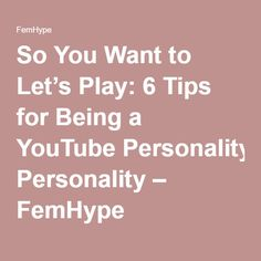 So You Want to Let's Play: 6 Tips for Being a YouTube Personality – FemHype
