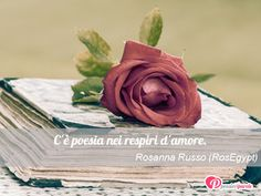 Immagine con frase di Rosanna Russo (RosEgypt) - C'è poesia nei respiri d'amore.