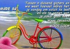 Mooi loop Good Morning Wishes, Day Wishes, Simply Life, Good Day Quotes, Goeie Nag, Goeie More, Special Quotes, Afrikaans, Poetry Quotes