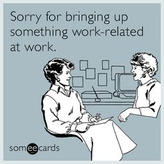 31 Hilarious E-Cards That Will Get You Through The Work Week - Funny people do exist - Humor Funny Memes About Work, Work Memes, Work Quotes, Work Humor, Funny Work, Funny Stuff, Work Funnies, Funny Shit, Office Quotes