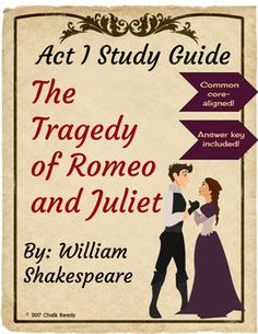 Act 1 Study Guide for Romeo and Juliet. Every question is aligned with Common Core Reading Literature Standards for 9th-10th grade!