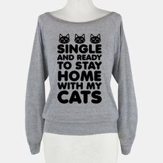 Single and Ready to Stay Home with my... | T-Shirts, Tank Tops, Sweatshirts and Hoodies | HUMAN