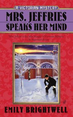Mrs. Jeffries Speaks Her Mind (Mrs.Jeffries Mysteries Book 27) by Emily Brightwell http://www.amazon.com/dp/B003NX7NVA/ref=cm_sw_r_pi_dp_rYNRwb0Z7GD71