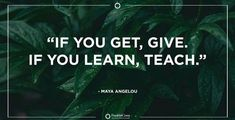 Maya Angelou, Leadership, Teaching, Education, Learning