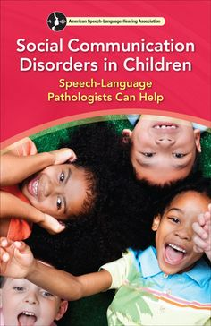communication disorders in children and adolescents Understand and learn about social communication disorders in children browse  other articles on language and speech disorders on understoodorg.