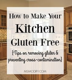 How to make your Kitchen Gluten Free