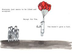 Tim doesn't give a ...