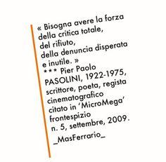 Mixtura: #CIT / La forza della critica totale (Pier Paolo Pasolini)